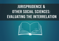 Jurisprudence & Other Social Sciences: Evaluating the Interrelation