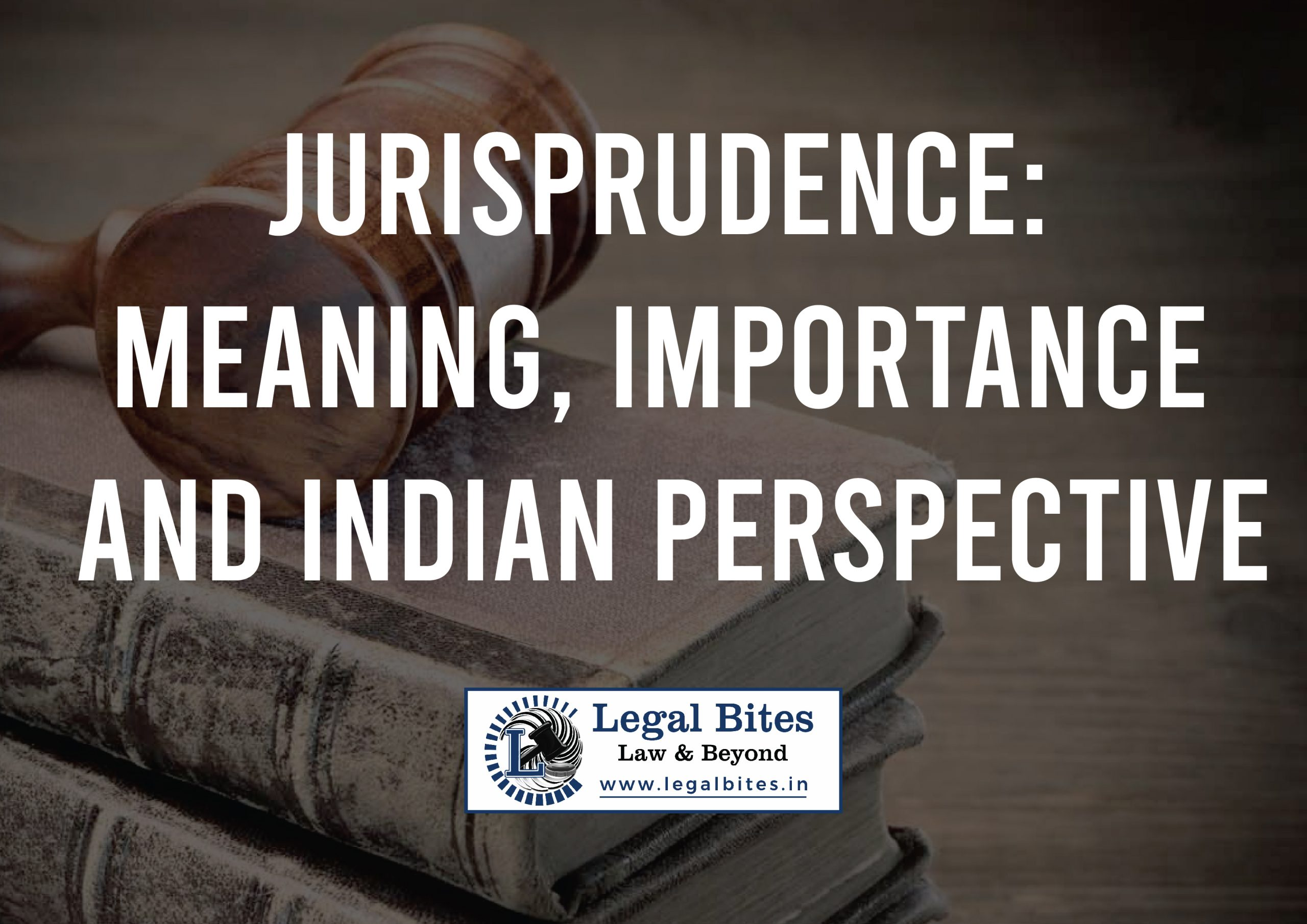 Jurisprudence Meaning, Importance and Indian Perspective