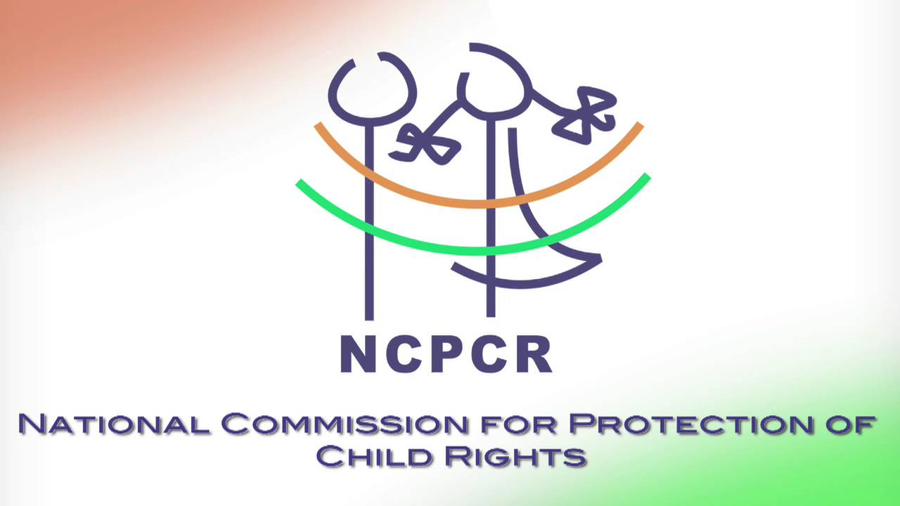 National Commission For Protection Of Child Rights (NCPCR)