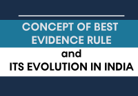 The Concept of Best Evidence Rule and its Evolution in India