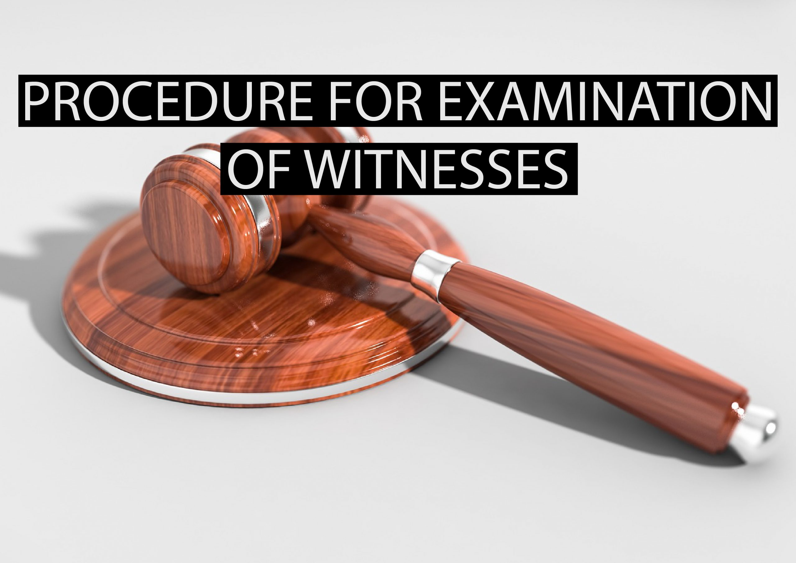 Procedure for Examination of Witnesses