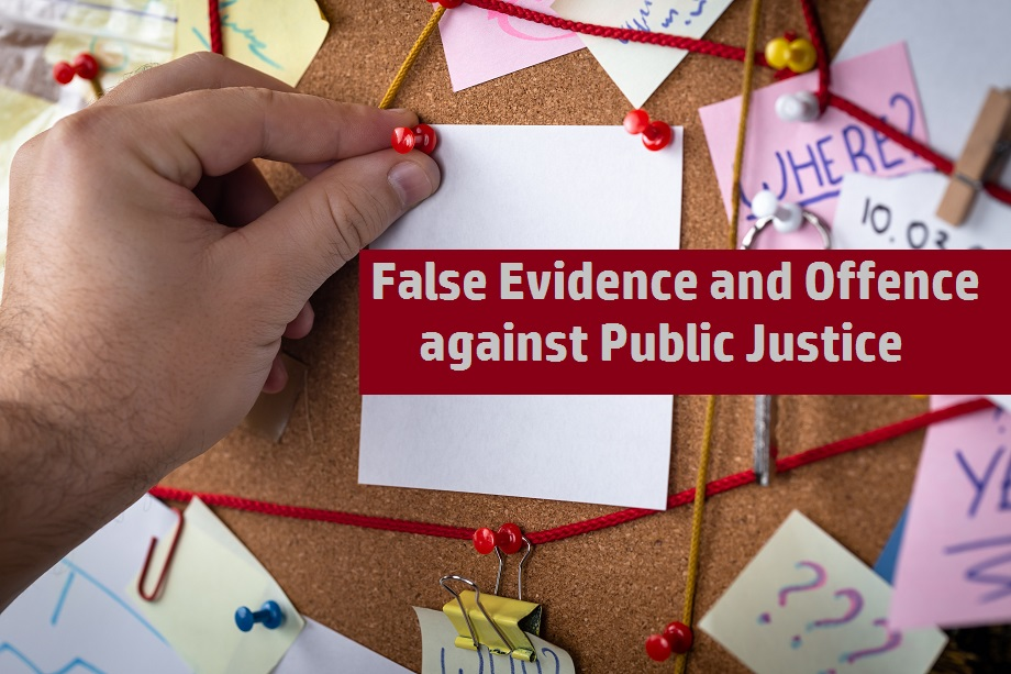 False Evidence and Offence against Public Justice