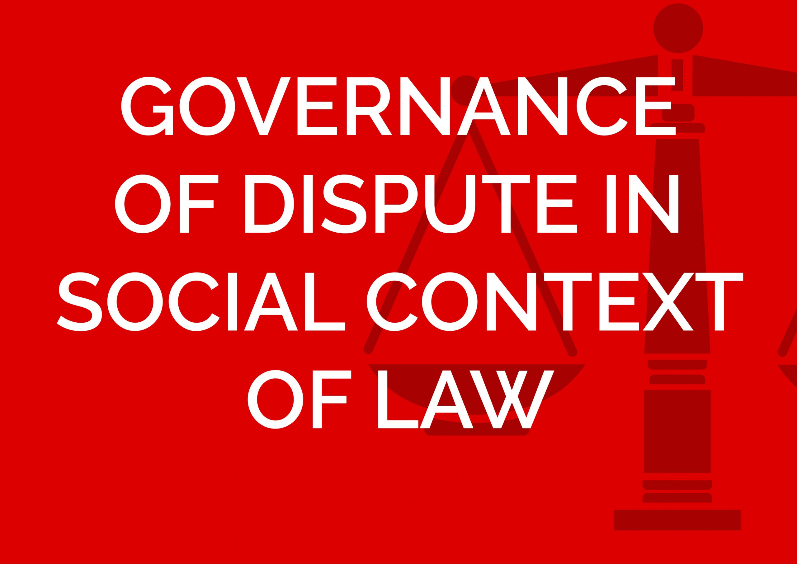 Governance of Dispute in Social Context of Law