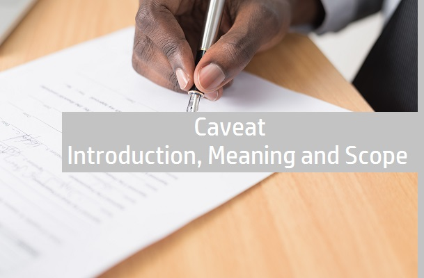 Caveat: Introduction, Meaning and Scope