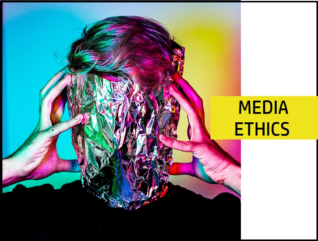 Media Ethics OR Ethical Journalism