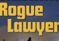 Rogue Lawyer written by John Grisham