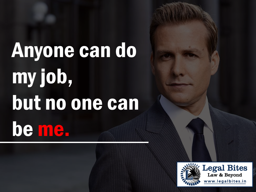 Anyone can do my job, but no one can be me.