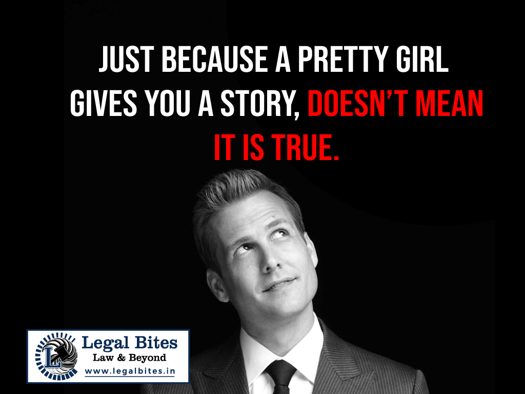 Just because a pretty girl gives you a story, doesn't mean it is true.