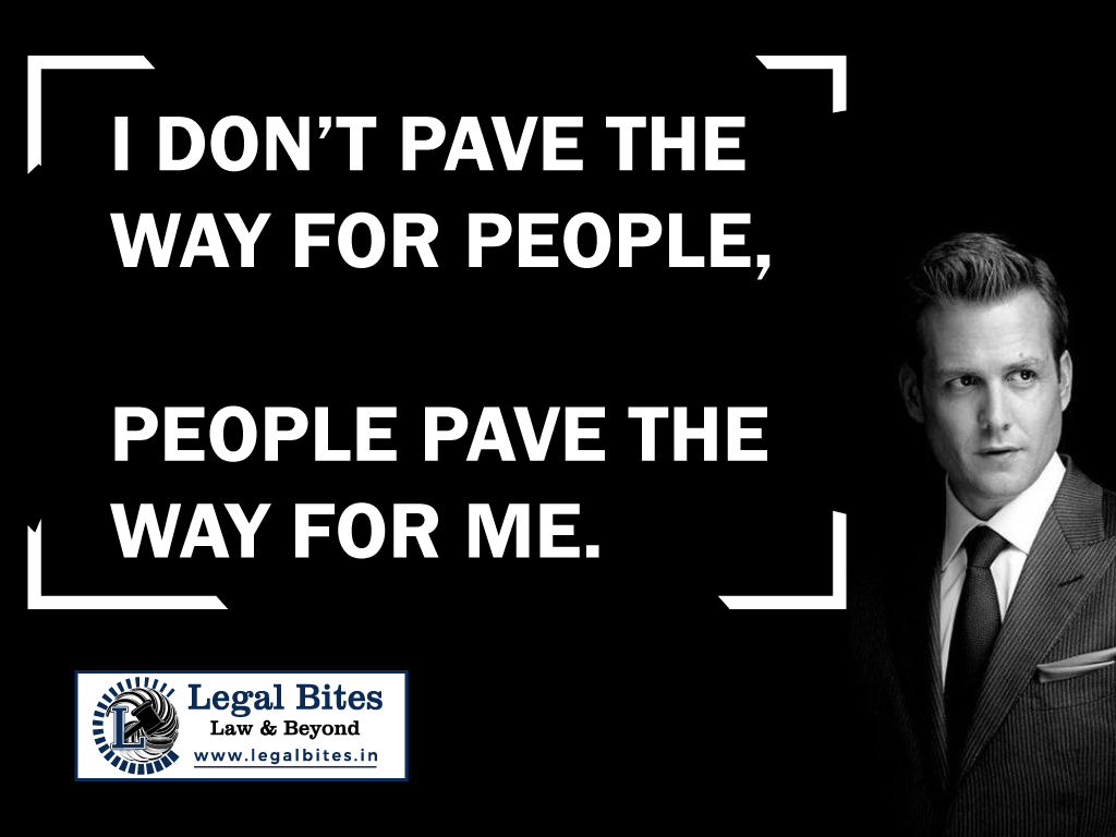 I don't pave the way for people, people pave the way for me. Harvey Specter