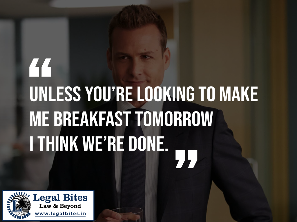 Unless you're looking to make me breakfast tomorrow, I think we're done. Harvey Specter