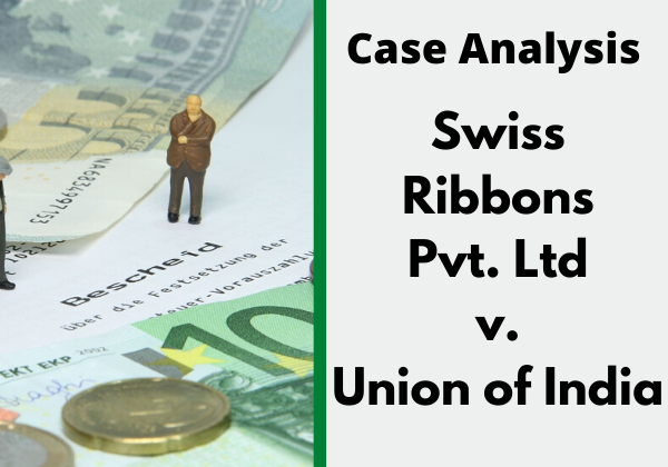 Swiss Ribbons Pvt. Ltd v. Union of India