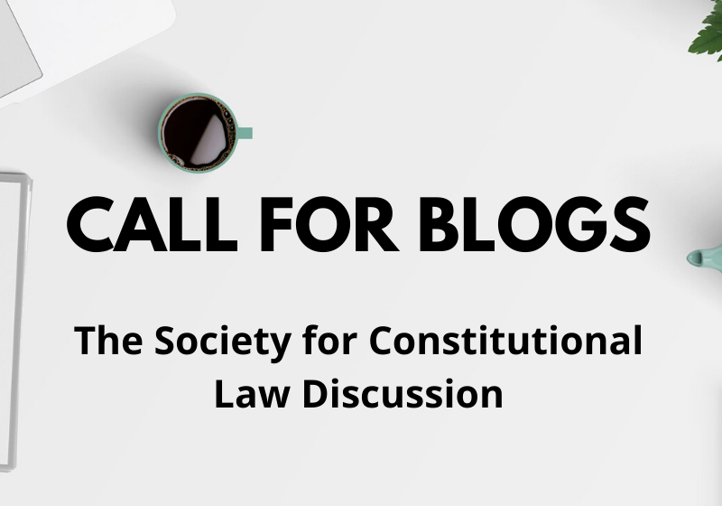 Call for Blog The Society for Constitutional Law Discussion