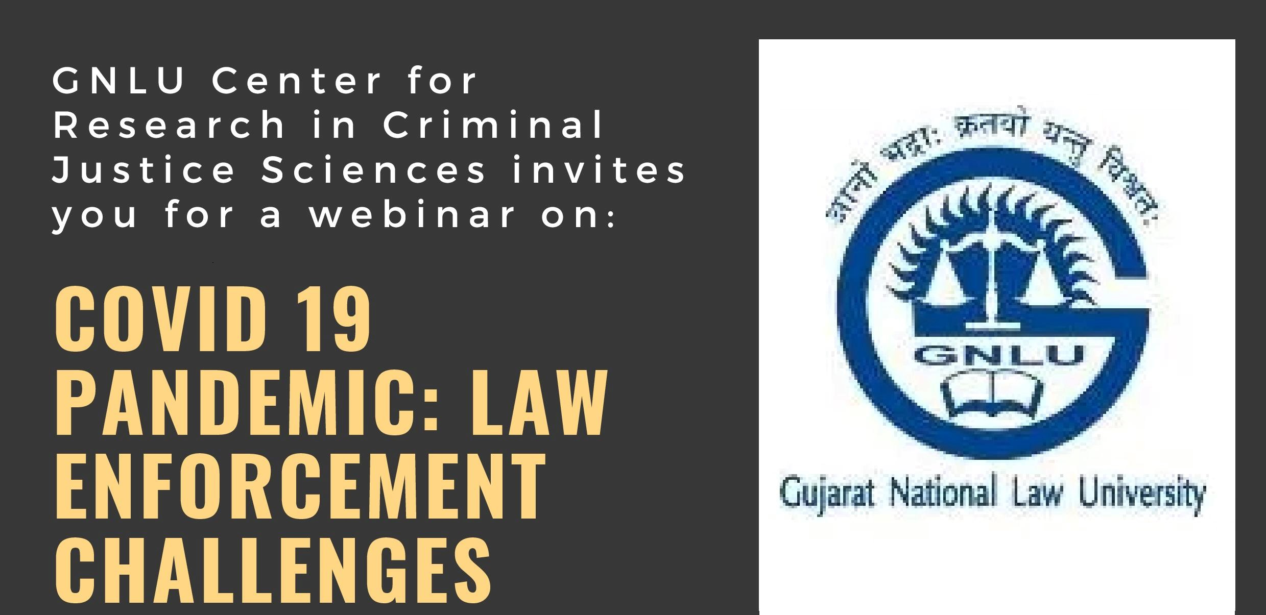 GNLU Webinar Covid 19 Pandemic Law Enforcement Challenges