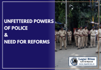 Unfettered Powers of Police and Need for Reforms