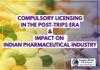 Compulsory Licensing in The Post-Trips Era and Its Impact On Indian Pharmaceutical Industry