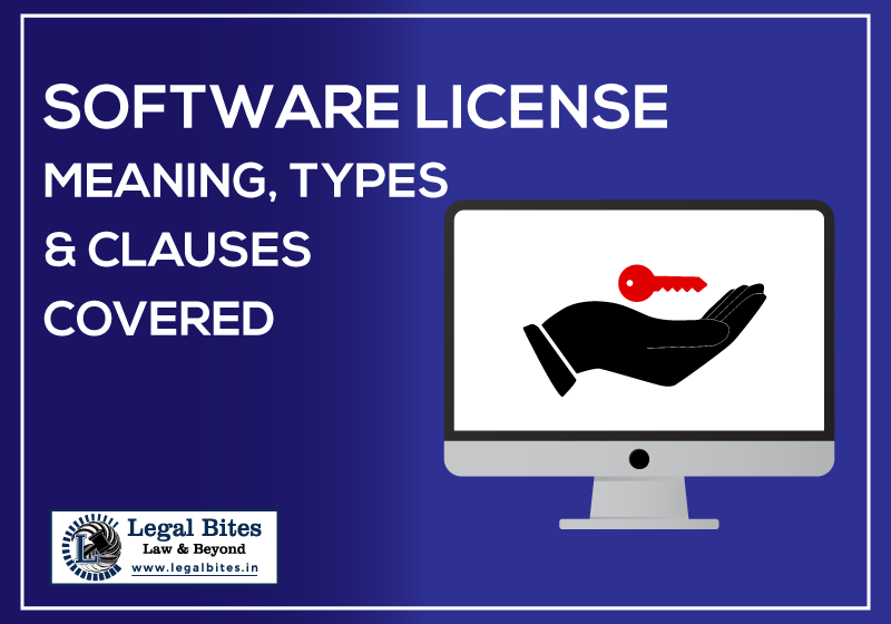 Software License Meaning, Types and Clauses Covered Under It