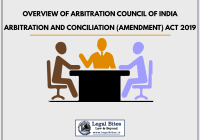 An Overview of The Arbitration Council of India In The Light Of The Arbitration And Conciliation (Amendment) Act Of 2019
