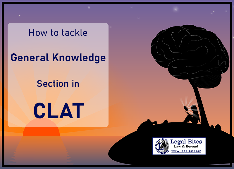 tackle General Knowledge Section in CLAT