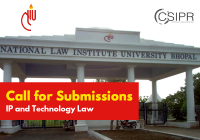 Call for Submissions: IP and Technology Law CSIPR, NLIU Bhopal