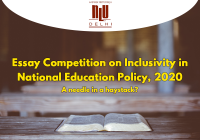Essay Competition on Inclusivity in National Education Policy, 2020: A needle in a haystack?