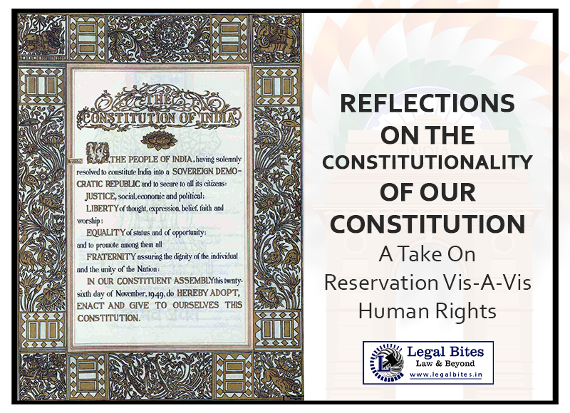 Reflections On The Constitutionality Of Our Constitution A Take On Reservation Vis À Vis Human Rights