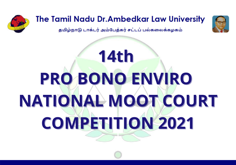 14th Pro bono Enviro National Moot Court Competition 2021 | School of Excellence in Law, TNDALU