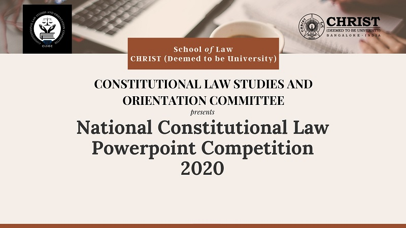 National Constitutional Law PowerPoint Competition 2020 | School of Law, Christ University