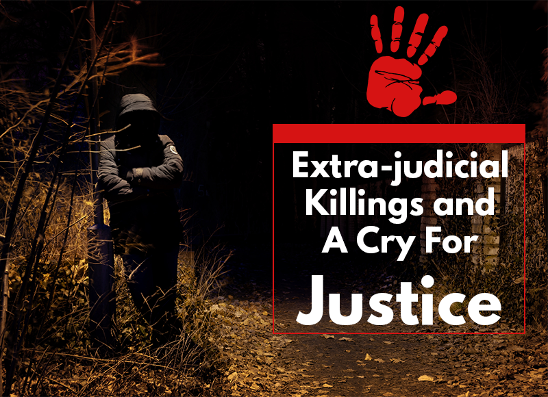 Extra judicial Killings and A Cry For Justice