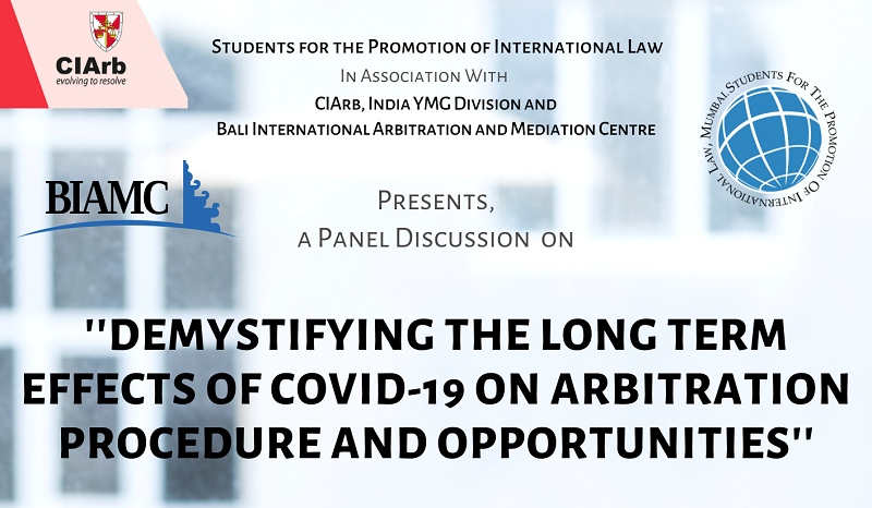 Panel Discussion: Demystifying the Long-Term Effects of COVID-19 on Arbitration Procedure and Opportunities | SPIL Mumbai