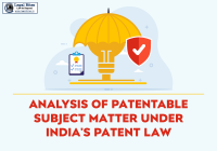 An Analysis of Patentable Subject Matter under India's Patent Law
