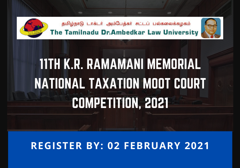 11th K.R. Ramamani Memorial National Taxation Moot Court Competition 2021