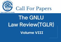 Call For Papers The GNLU Law Review [TGLR Volume VIII] Submit By 31st Jan