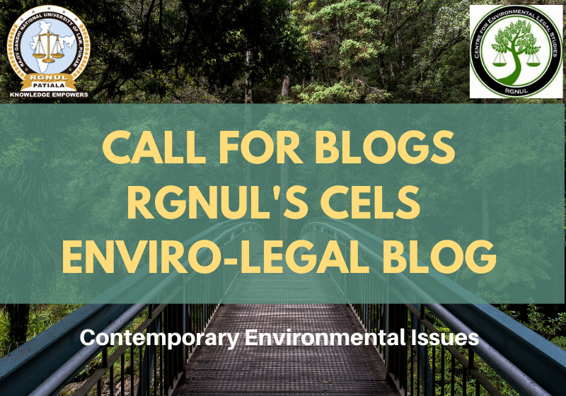 Call for Blogs: RGNUL's CELS Enviro-Legal Blog on Contemporary Environmental Issues