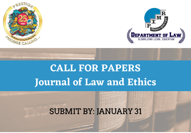 Call for Papers: Journal of Law and Ethics   Department of Law, PIMR