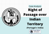 Case Analysis Right of Passage over Indian Territory Portugal v India