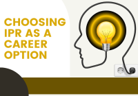 Choosing IPR as a Career Option