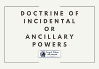 Doctrine of Incidental or Ancillary Powers