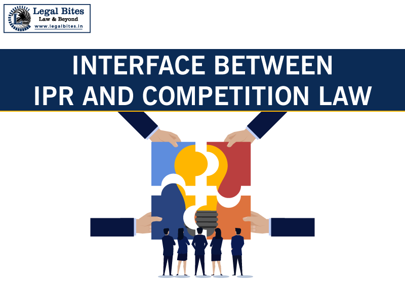 Interface between IPR and Competition Law