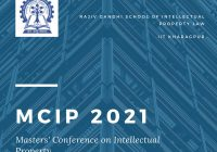 MCIP 2021 Masters' Conference on Intellectual Property | RGSOIPL, IIT Kharagpur