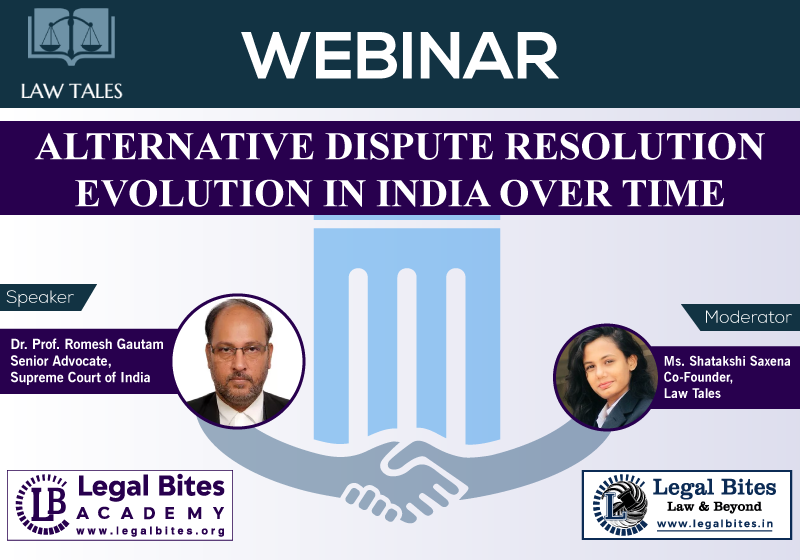 Webinar: Alternative Dispute Resolution: Evolution In India Over Time   Law Tales