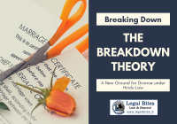 Breaking Down the Breakdown Theory: A New Ground for Divorce under Hindu Law
