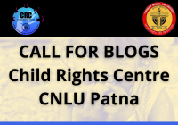 Call for Blogs: Child Rights Centre, CNLU Patna