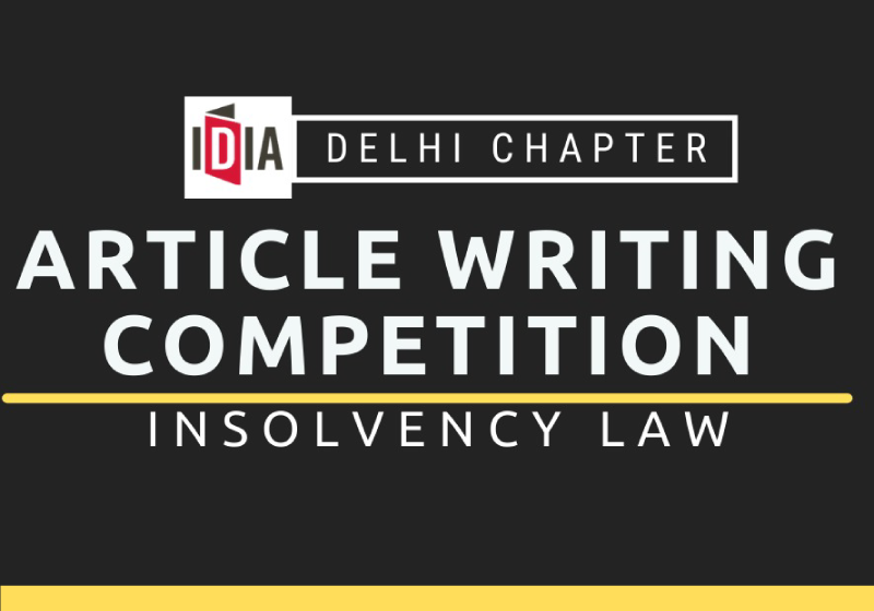 IDIA Delhi Chapter: Article Writing Competition on Insolvency Law