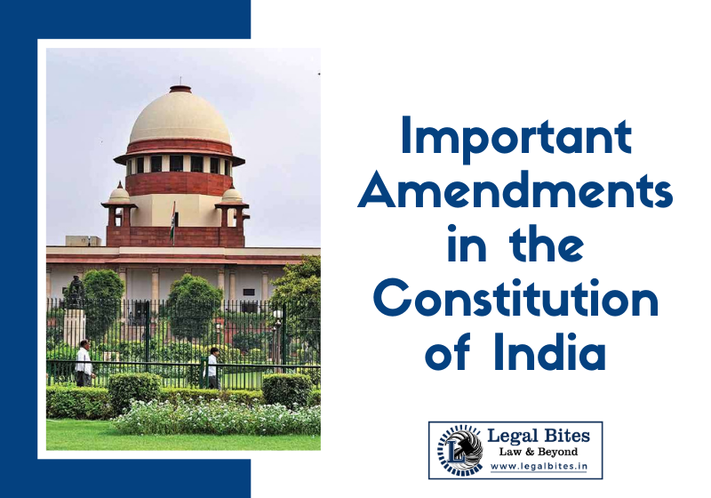 Important amendments in the Constitution of India