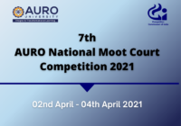 7th Auro National Moot Court Competition 2021 | School of Law, AURO University