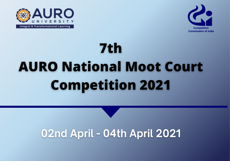 7th Auro National Moot Court Competition 2021   School of Law, AURO University