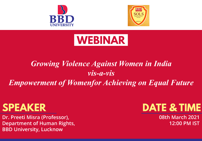 Webinar: Growing Violence Against Women in India vis-a-vis Empowerment of Women for Achieving on Equal Future   SOLS, BBDU