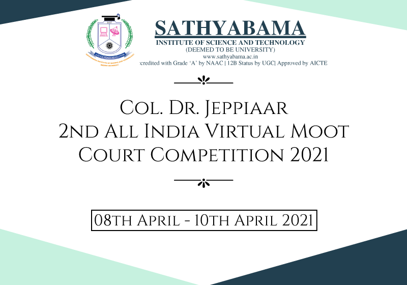 Col. Dr. Jeppiaar 2nd All India Virtual Moot Court Competition 2021 | School of Law, Sathyabama Institute of Science and Technology