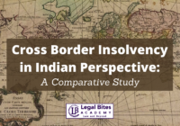 Cross Border Insolvency in Indian Perspective  A Comparative Study