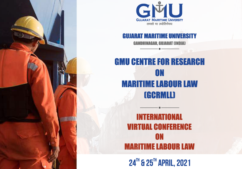 International Virtual Conference on Maritime Labour Law | GCRMLL, Gujarat Maritime University